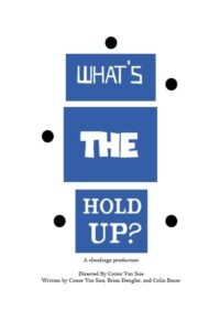 What's the Hold Up?