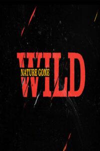 Nature Gone Wild: Season 1