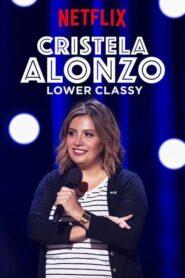 Cristela Alonzo: Lower Classy