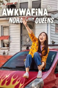 Awkwafina is Nora From Queens: Season 1