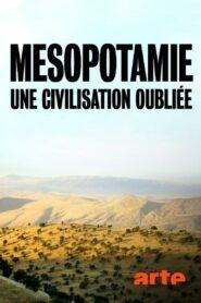 Mésopotamie, une civilisation oubliée