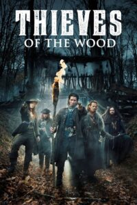Thieves of the Wood: Season 1