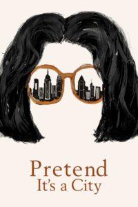 Pretend It's a City: Season 1