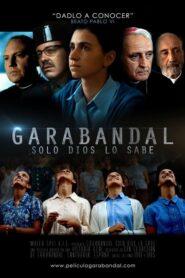 Garabandal: Only God Knows