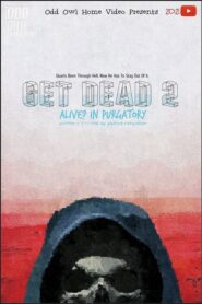 Get Dead 2: Alive? In Purgatory